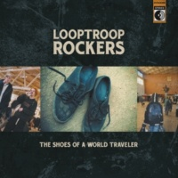 Looptroop Rockers The Shoes of a World Traveler