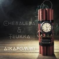 Chebaleba/Teukka Aikapommi (feat.Teukka)