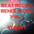 STANLY BEAT RECIPE REMIX WORK Vol'1
