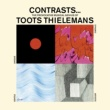 Toots Thielemans Yesterday and Today