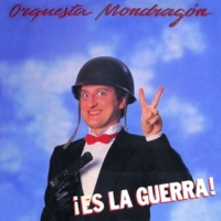 Orquesta Mondragon Mira que esto se acaba