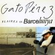 Gato Perez Flaires de Barcelunya