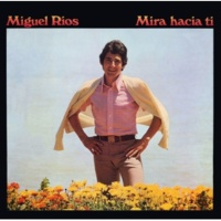 Miguel Ríos The life i knew (Mi vida fue)