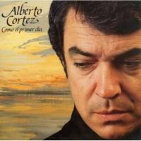 Alberto Cortez Como El Primer Dia