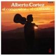Alberto Cortez El compositor... el cantante...