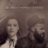 Mariah Gomes/Diego Karter Quando Menos Esperei (feat.Diego Karter)