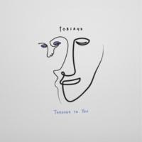 Tobiahs Through to You