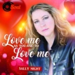 Sally Night Love Me as You Use to Love Me