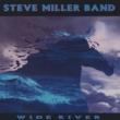 スティーヴ・ミラー・バンド Wide River