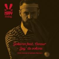 Jokeren/Censur Jeg' De Voksne (Erik Connie & Kyhlsen Remix) (feat.Censur)