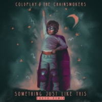 Coldplay/The Chainsmokers Something Just Like This (Tokyo Remix)