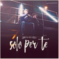 Danti/Jack Jaselli Solo per te (feat.Jack Jaselli)