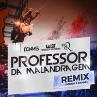 Dennis DJ/Wesley Safadão/Ronaldinho Gaúcho Professor Da Malandragem (Dennis DJ e DANNE Remix) (feat.Wesley Safadão/Ronaldinho Gaúcho)