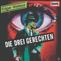 Edgar Wallace 11 - Die drei Gerechten (Teil 11)