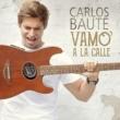 Carlos Baute Vamo´ a la calle
