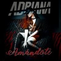 Adriana Amándote