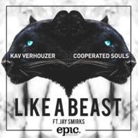 Kav Verhouzer/Cooperated Souls/Jay Smirks Like A Beast (feat.Jay Smirks)