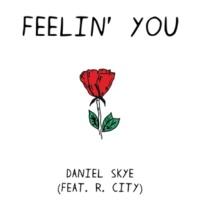 Daniel Skye/R. City Feelin' You (feat.R. City)