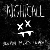 Steve Aoki/Lil Yachty/Migos Night Call (feat.Lil Yachty/Migos)