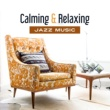 Calming Piano Music Collection Chilled Jazz Session