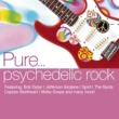 Various Artists Pure... Psychedelic Rock