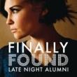 Late Night Alumni Finally Found (Radio Edit)