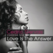 Cedric Gervais Love Is The Answer (Starring Mya)