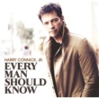 Harry Connick Jr. Every Man Should Know