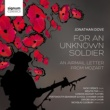 London Mozart Players/Nicky Spence/Melvyn Tan/Oxford Bach Choir/Nicholas Cleobury Jonathan Dove: For An Unknown Soldier