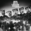 MAN WITH A MISSION Dog Days