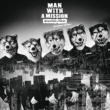 MAN WITH A MISSION Dead End in Tokyo European Edition