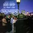The Blue Emotions Doo-Wop Doo-Wop Doo-Wop All Night Long