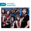Loverboy Playlist: The Very Best Of Loverboy
