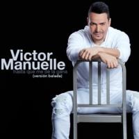 Víctor Manuelle Hasta Que Me Dé la Gana (Versión Balada)