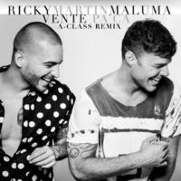 Ricky Martin/Maluma Vente Pa' Ca (A-Class Remix) (feat.Maluma)
