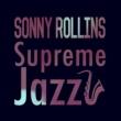 Sonny Rollins Supreme Jazz Sonny Rollins
