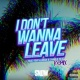 Snow Tha Product I Don't Wanna Leave (feat. Tdot illdude & Charlie Heat) [Remix]