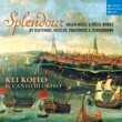 Kei Koito Splendour - Organ Music & Vocal Works by Buxtehude, Hassler, Praetorius & Scheidemann