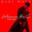 カール・ウルフ Wherever You Go [Club Mix]