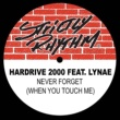 Hardrive: 2000 Never Forget (When You Touch Me) EP