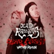 The Dead Rabbitts Dead Again (feat. Whitney Peyton) [Remix]