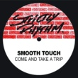 """Smooth Touch Come and Take a Trip (feat. Althea McQueen) [Erick """"More"""" Club Mix]"""