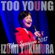 雪村 いづみ TOO YOUNG -The Session 2017