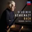 ヴラディーミル・アシュケナージ フランス組曲 第3番 ロ短調 BWV814: 3. Sarabande