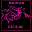 LaBrassBanda Cadillac