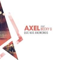 Axel/Becky G Que Nos Animemos (feat.Becky G)