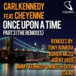 Carl Kennedy Once Upon a Time (feat. Cheyenne) [Tony Romera Remix]