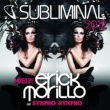 Clio Subliminal 2012 Mixed by Erick Morillo and Sympho Nympho (DJ Edition) [Unmixed]