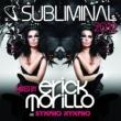 Clio ubliminal 2012 Mixed by Erick Morillo and Sympho Nympho (DJ Edition) [Unmixed]