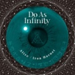 Do As Infinity Alive / Iron Hornet